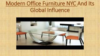 Modern Office Furniture NYC And Its Global Influence