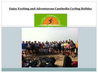 Enjoy Exciting and Adventurous Cambodia Cycling Holiday