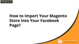 How to Import Your Magento Store Into Your Facebook Page?