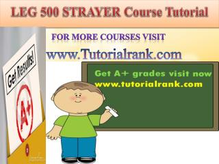 LEG 500 STRAYER Course Tutorial/Tutorialrank