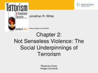 Chapter 2: Not Senseless Violence: The Social Underpinnings of Terrorism