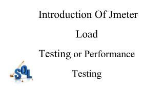 Introduction Of Jmeter Load  Testing or Performance Testing