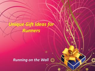 Popular and Great Gift Ideas for Runners