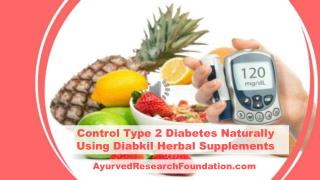 Control Type 2 Diabetes Naturally Using Diabkil Herbal Supplements