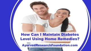 How Can I Maintain Diabetes Level Using Home Remedies?