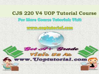 CJS 220 ver 4 UOP Tutorial course/ Uoptutorial