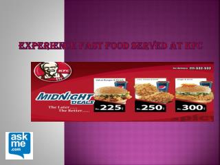 Experience Fast Food Served at KFC