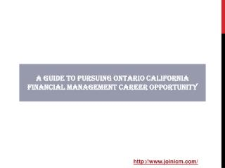 A Guide to Pursuing Ontario California Financial Management Career Opportunity