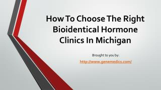 How To Choose The Right Bioidentical Hormone Clinics In Michigan