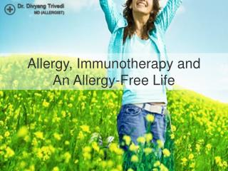 Allergy, Immunotherapy and An Allergy-Free Life