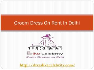 Groom Dress On Rent In Delhi