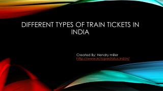 Different Types of Train Tickets in India