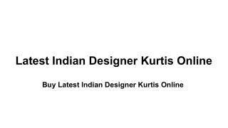 Buy Latest Indian Designer Kurtis Online