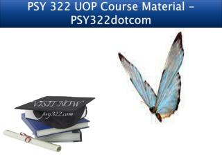 PSY 322 UOP Course Material - PSY322dotcom