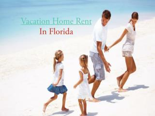 Vacation Home  Rent in Florida