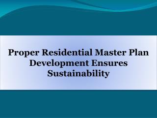Proper Residential Master Plan Development Ensures Sustainability
