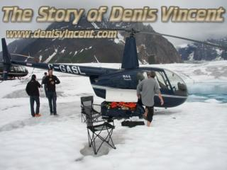 The Story Of Denis Vincent