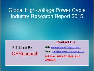 Global High-voltage Power Cable Market 2015 Industry Analysis, Research, Share, Trends and Growth