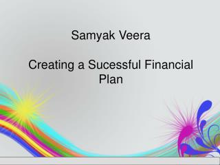 Samyak Veera - Financial Business Plan