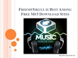 Freemp3skull is best among free mp3 download sites