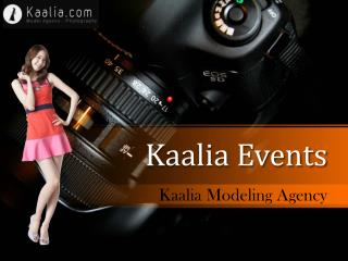 Kaalia modeling and Events.