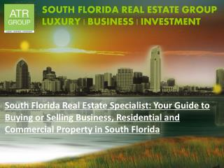 ATR Group : South Florida Real Estate Specialist
