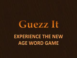 EXPERIENCE THE NEW AGE WORD GAME – GUEZZIT