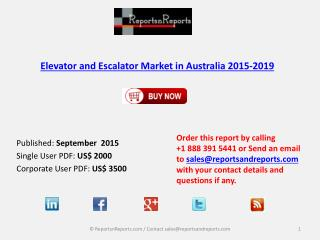 Australia Elevator and Escalator Market Challenges & Opportunities Analysis in 2015-2019 Report