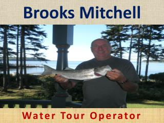 Brooks Mitchell - Water Tour Operator
