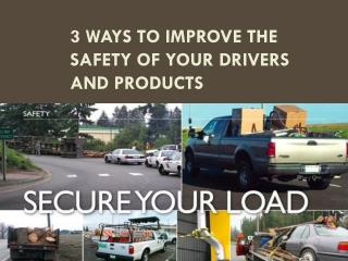 3 Ways to Improve the Safety of your Drivers and Products