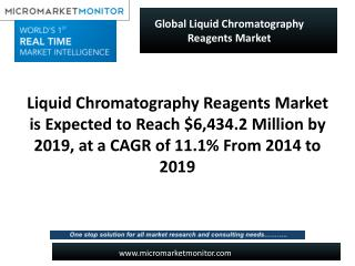 Liquid Chromatography Reagents Market is Expected to Reach $6,434.2 Million by 2019, at a CAGR of 11.1% From 2014 to 201