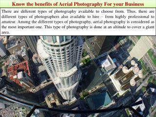 Know the benefits of Aerial Photography For your Business