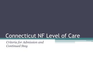 Connecticut NF Level of Care