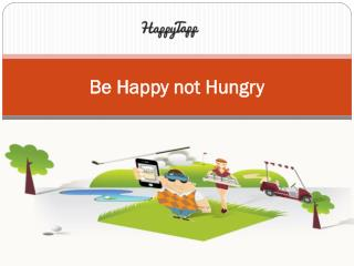 Be Happy not Hungry