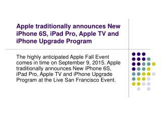 Apple announces New iPhone 6S, iPad Pro, Apple TV and iPhone Upgrade Program
