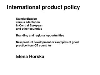 International product policy  Standardization  versus adaptation  in Central European  and other countries  Branding and
