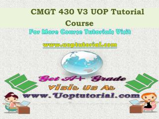 CMGT 430 V3 UOP Tutorial course/ Uoptutorial