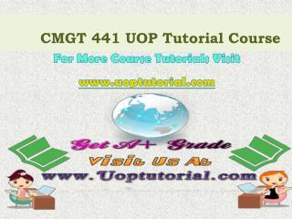 CMGT 441 UOP Tutorial course/ Uoptutorial