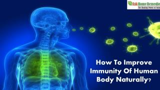 How To Improve Immunity Of Human Body Naturally?