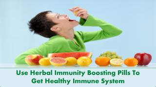 Use Herbal Immunity Boosting Pills To Get Healthy Immune System