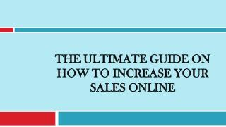 The Ultimate Guide on How to Increase Your Sales Online