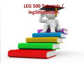 LEG 500 Tutorials / leg500dotcom