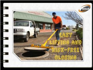 Get the Easily Manageable Manhole Barriers and Lid Lifters