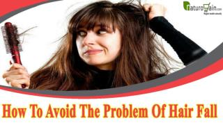 How To Avoid The Problem Of Hair Fall Naturally At Home?