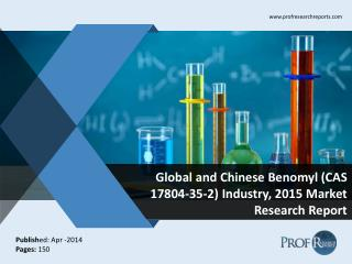 Global and Chinese Benomyl (CAS 17804-35-2) Market Size, Share, Trends, Analysis, Growth  2015