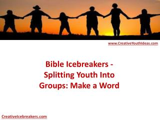 Bible Icebreakers - Splitting Youth Into Groups: Make a Word