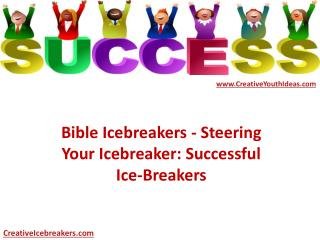 Bible Icebreakers - Steering Your Icebreaker: Successful Ice-Breakers