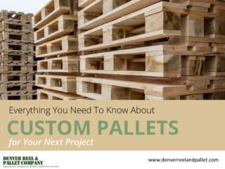 Custom Wood Pallets in Denver - Things to Consider!