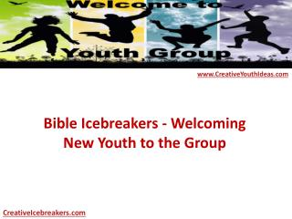 Bible Icebreakers - Welcoming New Youth to the Group