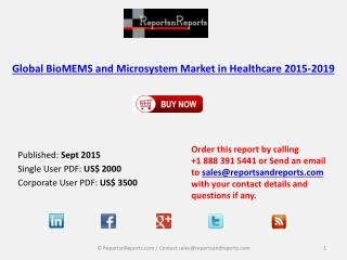 Global BioMEMS and Microsystem Market in Healthcare 2015-2019